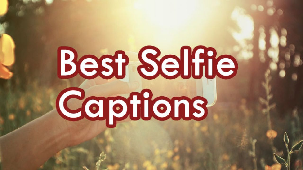 captions for facebook selfies