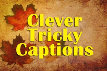 clever photo captions | tricky photo captions