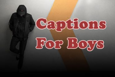 Captions for Boys – Funny, Full of Attitude and Taunting