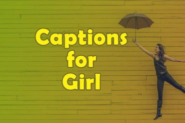 Captions for Girls – Attitude, Funny, Sassy and Classy