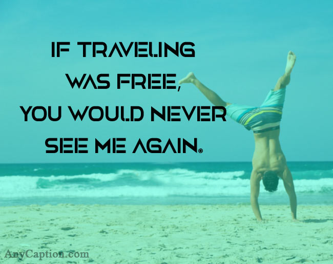 Travel Captions for Your Travel Selfie Photos and Videos ...