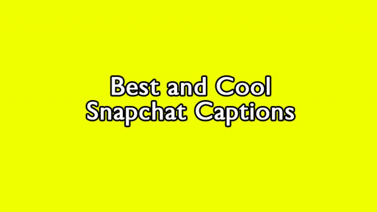 snapchat captions for selfies and funny chatting anycaption