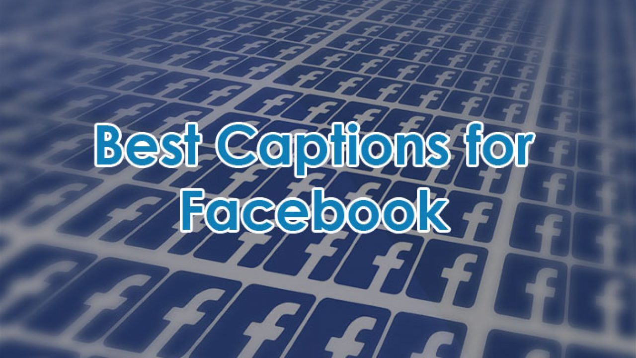 Caption For Facebook Profile Picture Selfie And Video
