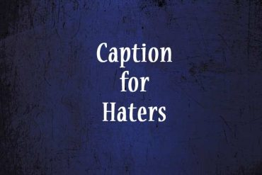 captions for haters