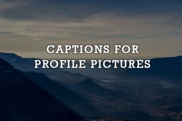 150+ [Best] Caption for Profile Picture That You Need Most