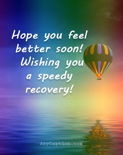 Get Well Soon Captions For Pictures And Videos Anycaption