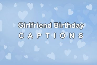 girlfriend birthday captions