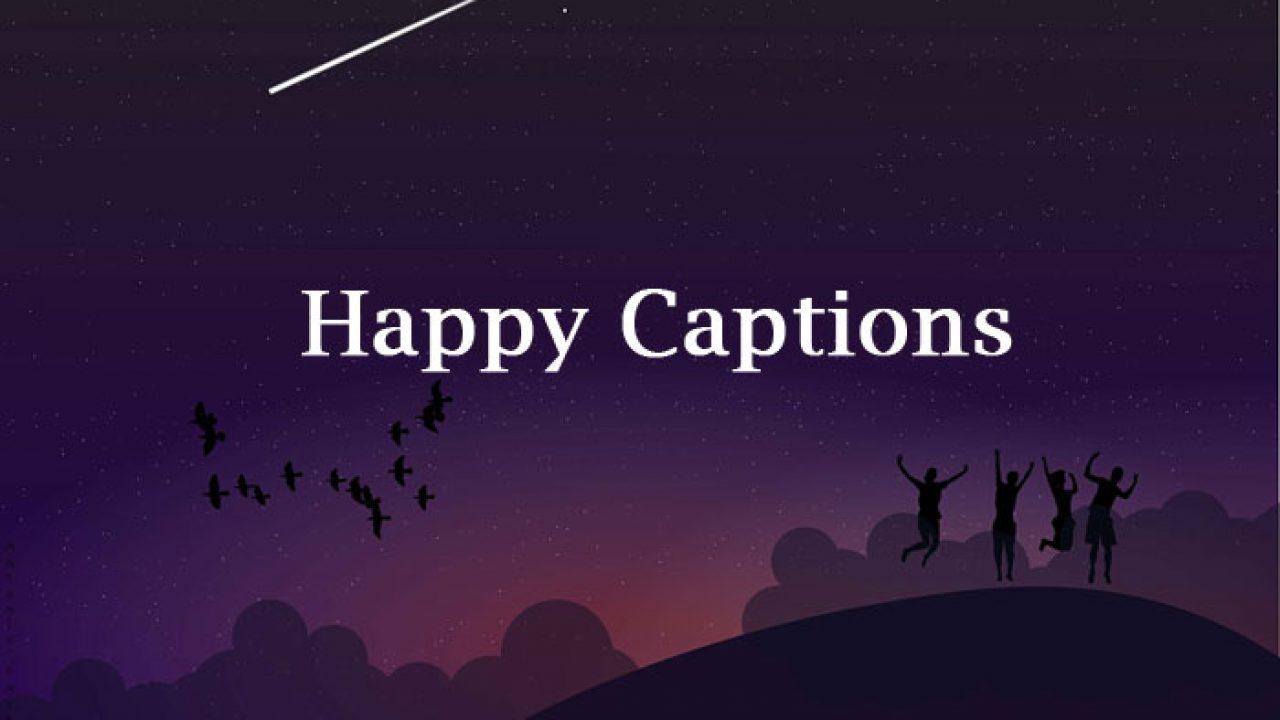 Happy Captions - Best Feeling Happy Captions – AnyCaption