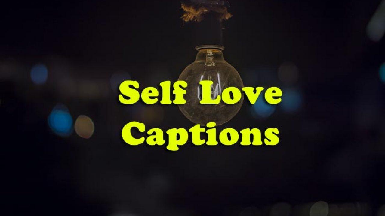 self love captions i love myself captions anycaption