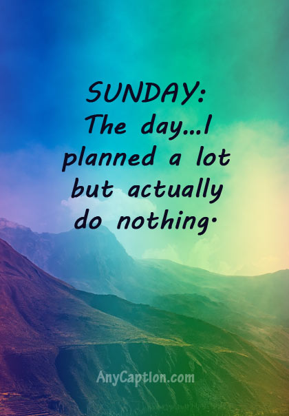 Sunday Captions - Happy and Funny Sunday Captions | AnyCaption