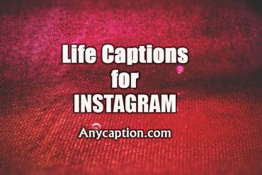 Life-captions-for-Instagram-pictures-of-yourself