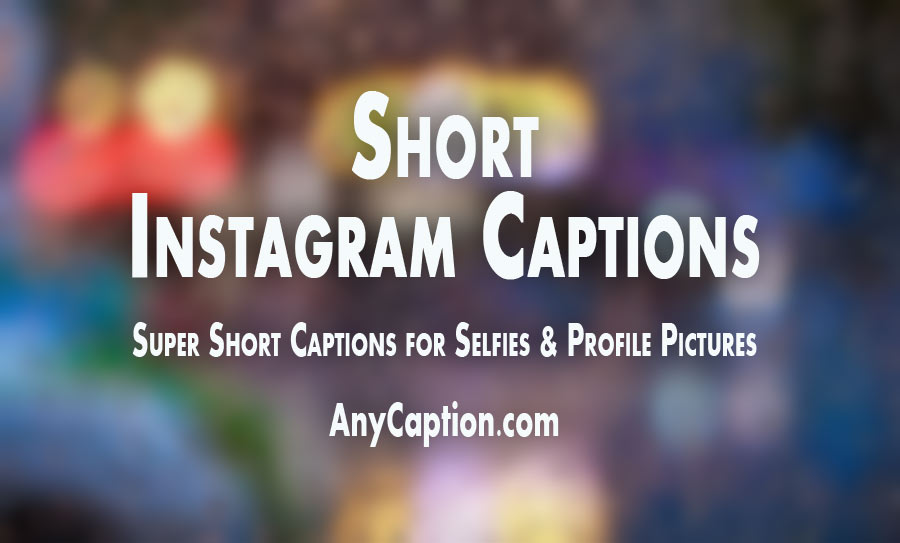 Short Instagram Captions for Selfies and Pictures – AnyCaption