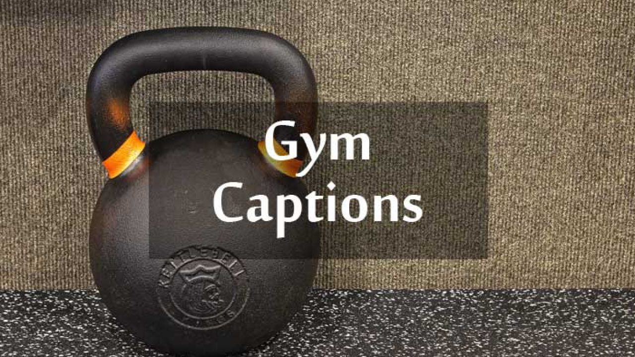 Gym Captions For Your Workout Photos And Gym Selfies Anycaption