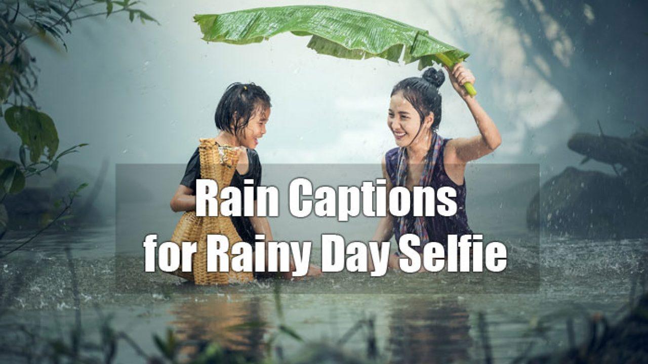 Rain Captions for Rainy Day Selfie, Photo & Video   AnyCaption