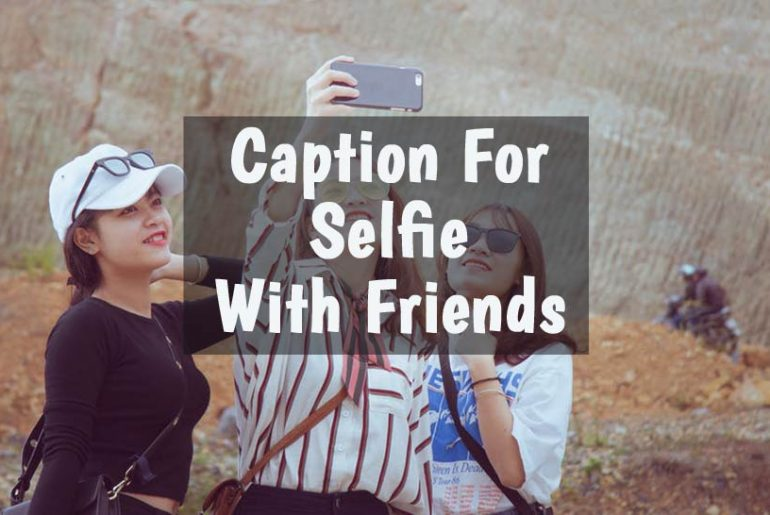 Caption-for-selfie-with-friends