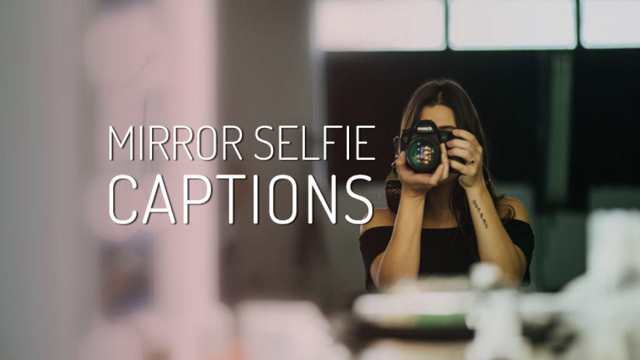 Mirror Selfie Caption for Instagram Facebook and Snapchat ...