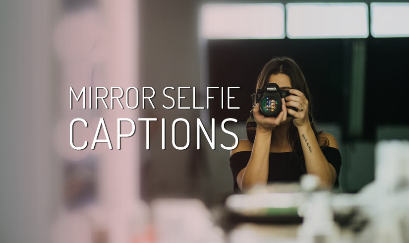 Mirror Selfie Caption For Instagram Facebook And Snapchat