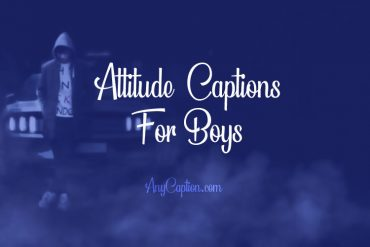 185+ Attitude Captions for Boys – Quotes About Boyish Attitude