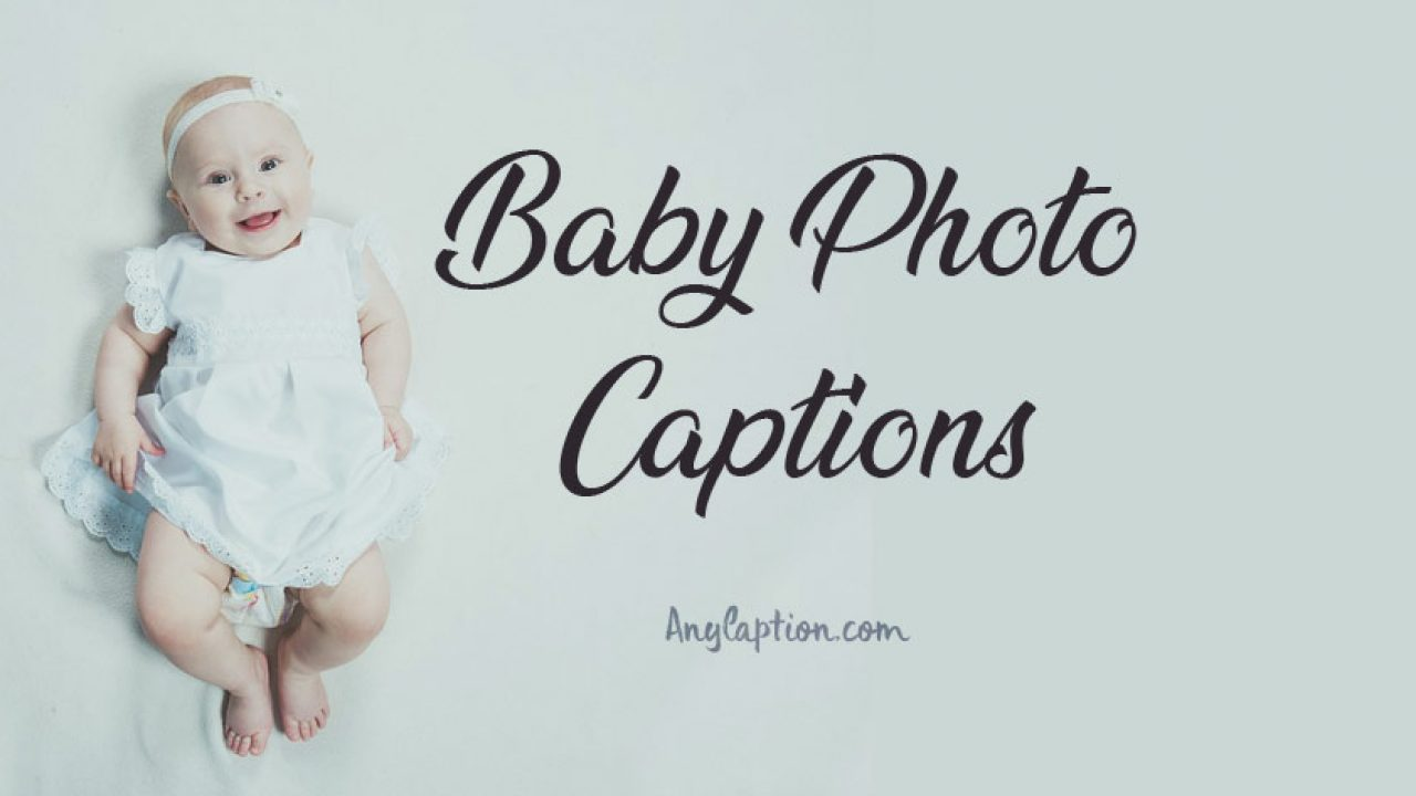 Baby Photo Captions - Cute Captions for Baby Pictures ...