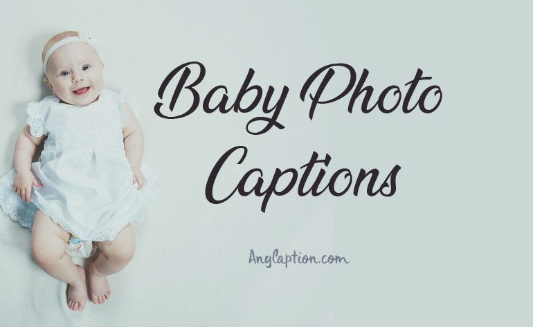Baby Photo Captions - Cute Captions For Baby Pictures -7440