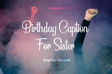 Birthday-Caption-for-Sister