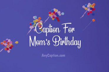 Caption-for-Mom's-Birthday