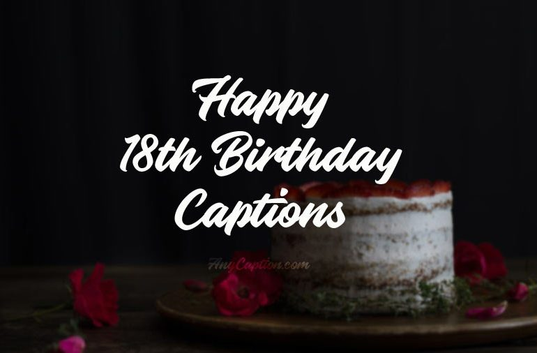 18th Birthday Captions for Yourself - Self Birthday Quotes ...