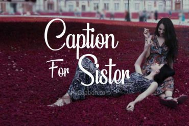 Caption For Sister
