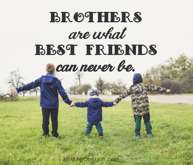 Caption for Brothers - Best Brother Quotes for Pictures | AnyCaption