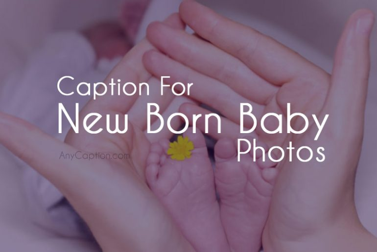 Caption for New Born Baby Photos