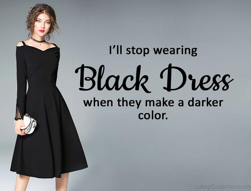 Instagram captions for black dress